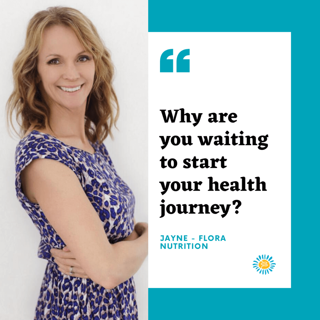 Get started with your healthy nutrition journey - Contact Jayne at Flora Nutrition