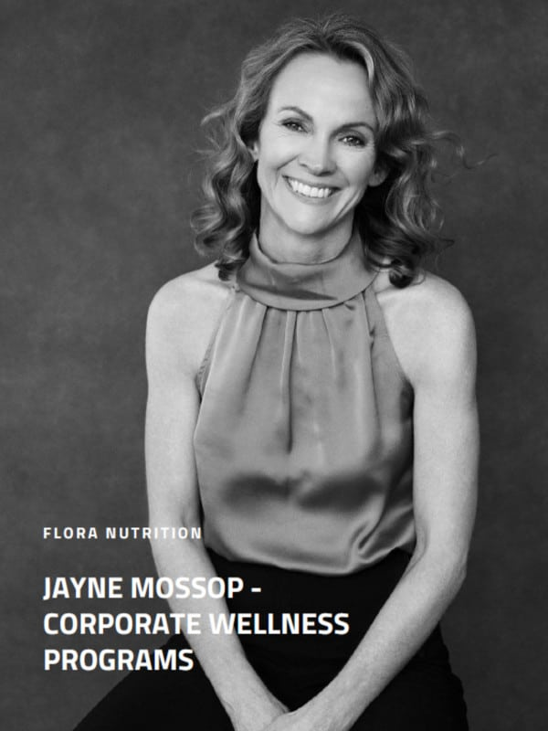 Jayne Mossop - Flora Nutrition - Corporate Wellness Programs